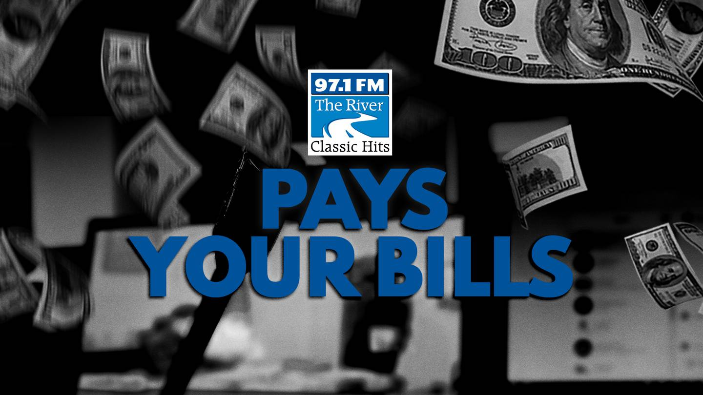 97.1 The River Pays Your Bills
